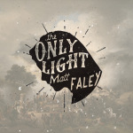 Matt Faley - The Only Light