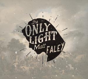 Matt Faley - The Only Light