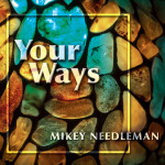 Your Ways - Mikey Needleman