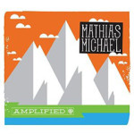 Mathias Michael Amplified
