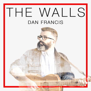 Dan Francis The Walls