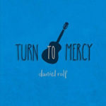 daniel-rolf-turn-to-mercy