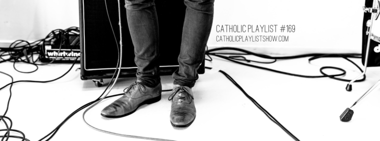 Catholic Playlist Show #169