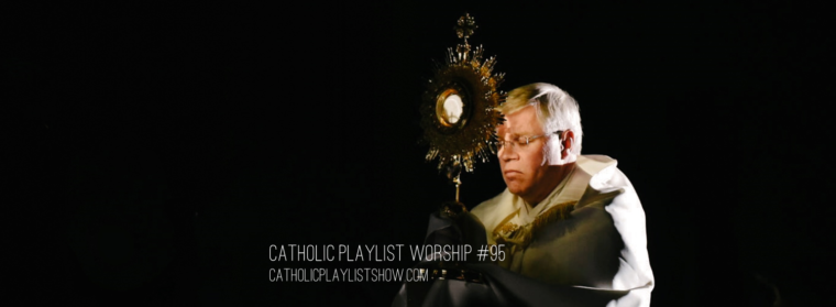 Catholic Playlist Worship #95