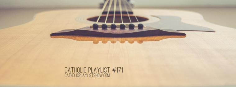 Catholic Playlist #171