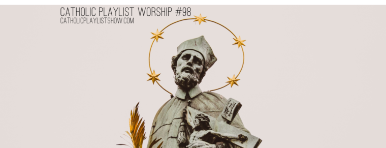 Catholic Playlist Worship #98