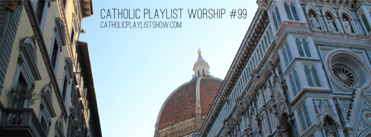 Catholic Playlist Worship #99