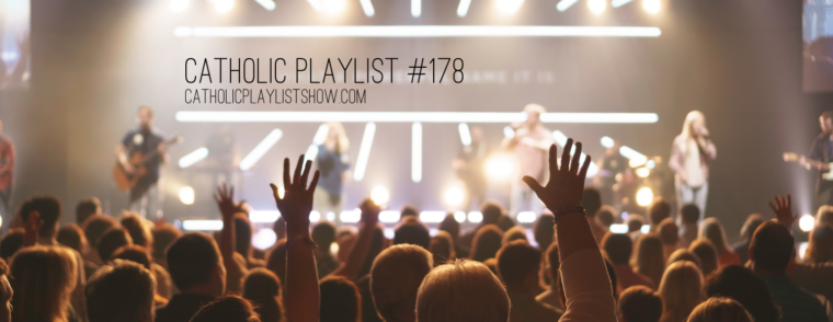 Catholic Playlist Show #178