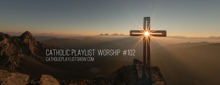 Catholic Playlist Worship #103
