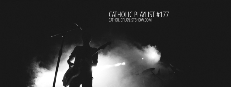 Catholic Playlist Show #177