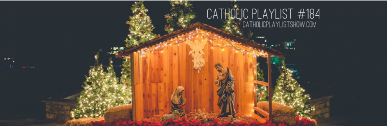 Catholic Playlist Show #184