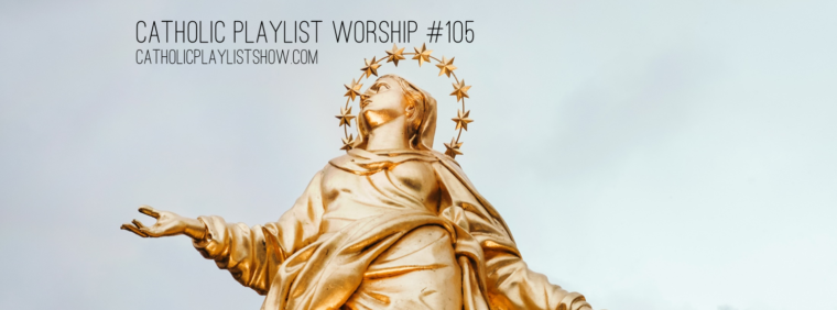 Catholic Playlist Worship #105