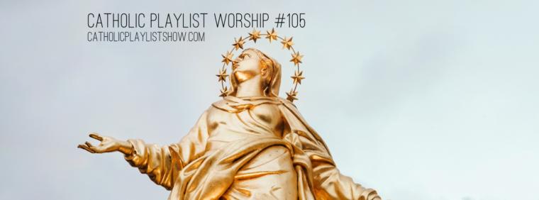 Catholic Playlist Worship #105