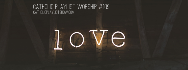 Catholic Playlist Worship #109