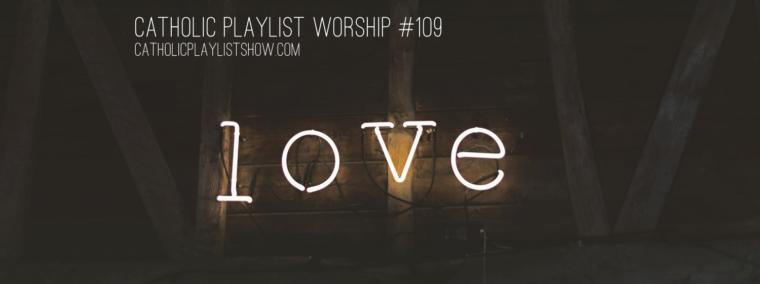 Catholic Playlist Worship #109