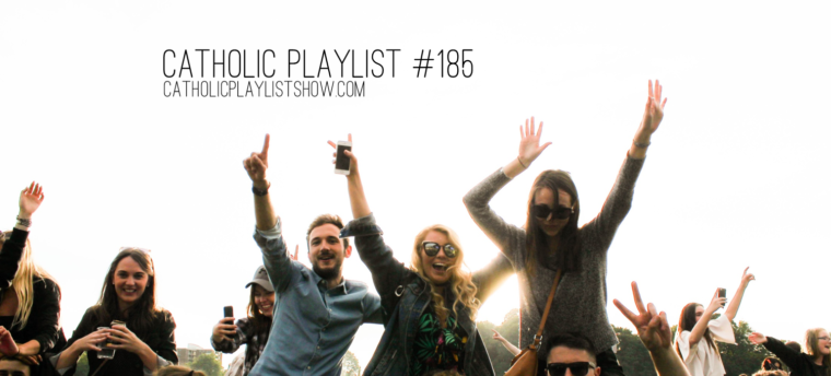 The Catholic Playlist is Back!