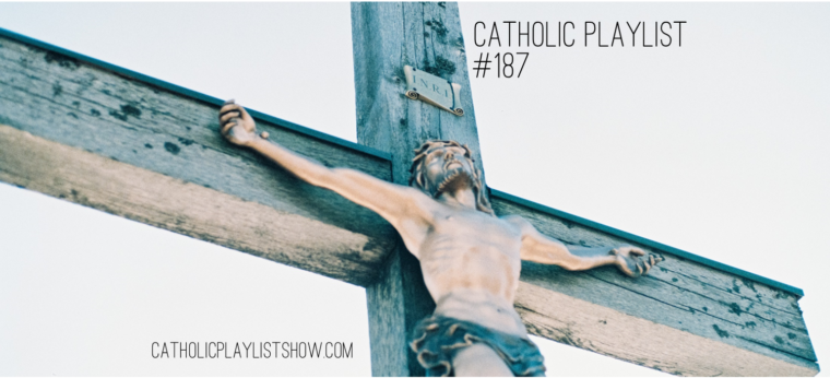 Catholic Playlist Show | Get the Best & Newest Contemporary