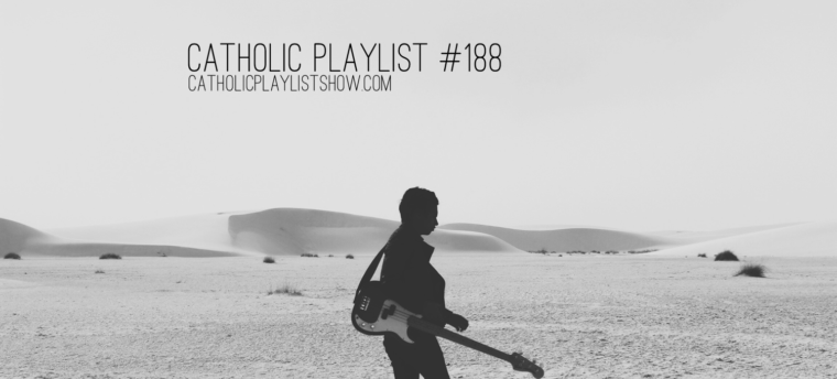 Catholic Playlist #188