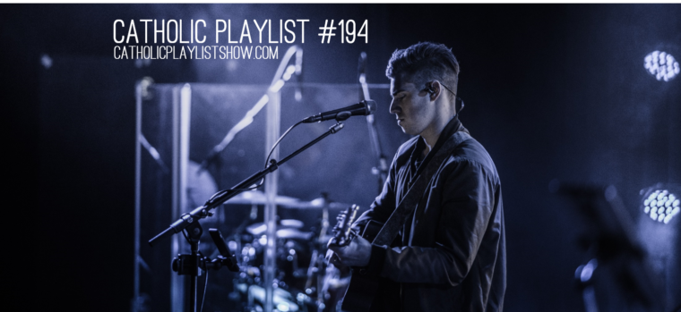 Catholic Playlist Show #194