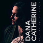 Dana Catherine Nothing in the World